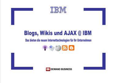 Blogs, Wikis und Ajax @ IBM