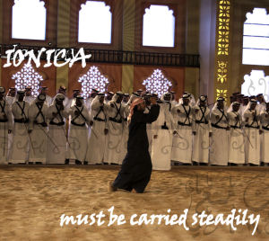 Ionica: must be carried steadily