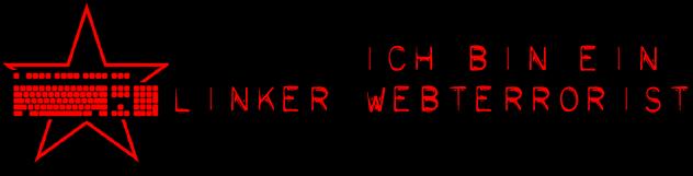 Ich bin ein linker Webterrorist
