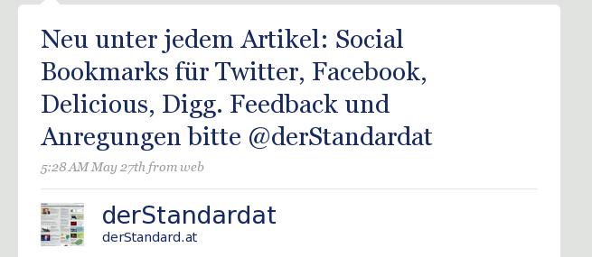 Neu unter jedem Artikel: Social Bookmarks für Twitter, Facebook, Delicious, Digg. Feedback und Anregungen bitte @derStandardat